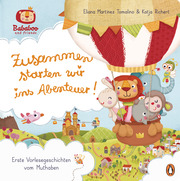 Bababoo and friends - Zusammen starten wir ins Abenteuer!