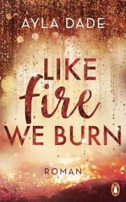 Like Fire We Burn