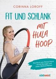 Fit und schlank mit Hula Hoop