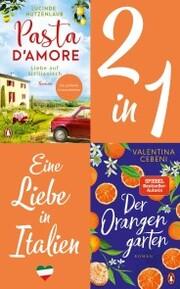 Eine Liebe in Italien: Valentina Cebeni, Der Orangengarten/ Lucinde Hutzenlaub, Pasta d'amore (2in1 Bundle)