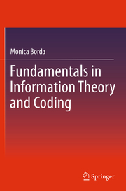 Fundamentals in Information Theory and Coding