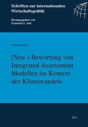 (Neu-)Bewertung von Integrated Assessment Modellen im Kontext des Klimawandels