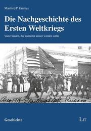 Die Nachgeschichte des Ersten Weltkriegs