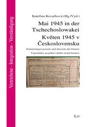 Mai 1945 in der Tschechoslowakei. Kveten 1945 v Ceskoslovensku