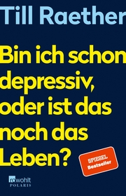 Bin ich schon depressiv, oder ist das noch das Leben? - Cover