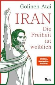 Iran - die Freiheit ist weiblich