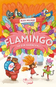 Hotel Flamingo: So ein Karneval!