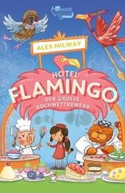 Hotel Flamingo: Der große Kochwettbewerb
