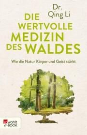 Die wertvolle Medizin des Waldes