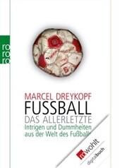 Fußball: Das Allerletzte