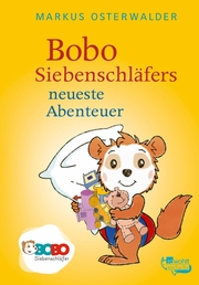 Bobo Siebenschläfers neueste Abenteuer