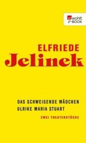 Das schweigende Mädchen / Ulrike Maria Stuart