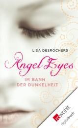 Angel Eyes: Im Bann der Dunkelheit