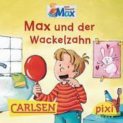 Pixi - Max und der Wackelzahn