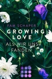 Growing Love. Als wir uns fanden