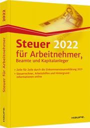 Steuer 2022 für Arbeitnehmer, Beamte und Kapitalanleger