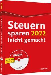 Steuern sparen 2022 leicht gemacht - inkl. CD-ROM