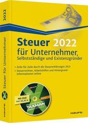 Steuer 2022 für Unternehmer, Selbstständige und Existenzgründer - inkl. DVD