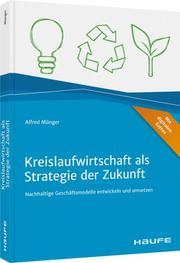 Kreislaufwirtschaft als Strategie der Zukunft