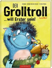 Der Grolltroll... will Erster sein!