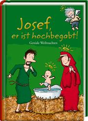 Josef, er ist hochbegabt!