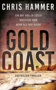 Gold Coast - Ein Ort voller Lügen. Maßlose Gier. Mehr als nur Rache