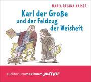 Karl der Große und der Feldzug der Weisheit
