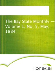 The Bay State Monthly - Volume 1, No. 5, May, 1884