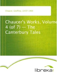 Chaucer's Works, Volume 4 (of 7) - The Canterbury Tales