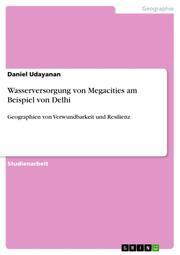 Wasserversorgung von Megacities am Beispiel von Delhi - Cover