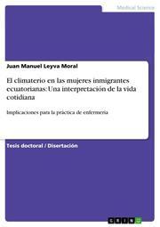 El climaterio en las mujeres inmigrantes ecuatorianas: Una interpretacion de la vida cotidiana
