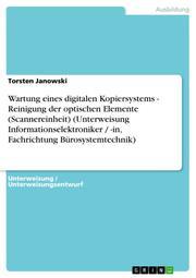 Wartung eines digitalen Kopiersystems - Reinigung der optischen Elemente (Scannereinheit) (Unterweisung Informationselektroniker / -in, Fachrichtung Bürosystemtechnik)