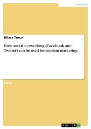 How social networking (Facebook and Twitter) can be used for tourism marketing