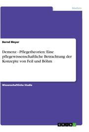Demenz - Pflegetheorien: Eine pflegewissenschaftliche Betrachtung der Konzepte von Feil und Böhm