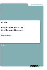Lernportfolio - angefertigt im Rahmen des Moduls 7.5: Gesellschaftstheorie/Philosophie