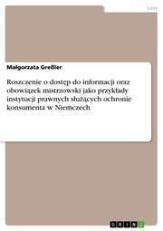 Roszczenie o dostep do informacji oraz obowiazek mistrzowski jako przyklady instytucji prawnych sluzacych ochronie konsumenta w Niemczech