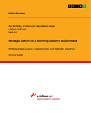 Strategic Options in a declining industry environment