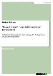'Forrest Gump' - Vom Außenseiter zur Berühmtheit