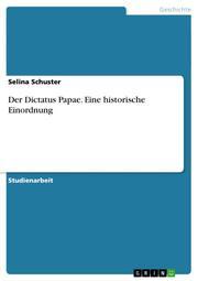 Der Dictatus Papae.Eine historische Einordnung