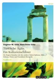 Türkische Ägäis. Ein Kulturreiseführer