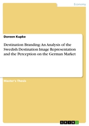 Destination Branding: An Analysis of the Swedish Destination Image Representation and the Perception on the German Market