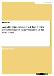 Aktuelle Entwicklungen auf dem Gebiet des kommunalen Bürgerhaushalts in der Stadt Wesel