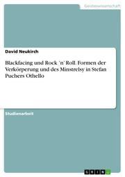 Blackfacing und Rock 'n' Roll.Formen der Verkörperung und des Minstrelsy in Stefan Puchers Othello