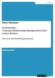 Systemisches Customer-Relationship-Management in den neuen Medien.