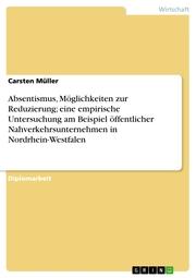 Absentismus, Möglichkeiten zur Reduzierung; eine empirische Untersuchung am Beispiel öffentlicher Nahverkehrsunternehmen in Nordrhein-Westfalen