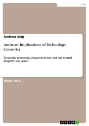 Antitrust Implications of Technology Consortia