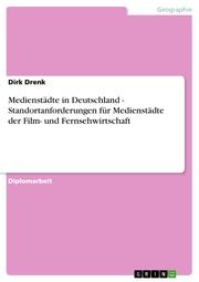 Medienstädte in Deutschland - Standortanforderungen für Medienstädte der Film- und Fernsehwirtschaft