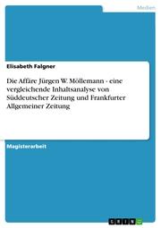 Die Affäre Jürgen W. Möllemann - eine vergleichende Inhaltsanalyse von Süddeutscher Zeitung und Frankfurter Allgemeiner Zeitung