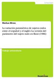 La variación paramétrica de sujetos nulos entre el español y el inglés: La versión del parámetro del sujeto nulo en Rizzi (1986)