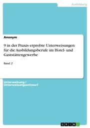 9 in der Praxis erprobte Unterweisungen für die Ausbildungsberufe im Hotel- und Gaststättengewerbe